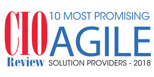 10 Most Promising Agile Solution Providers - 2018