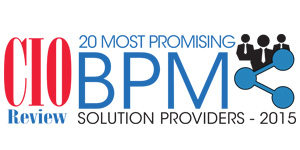 20 Most Promising BPM Solution Providers - 2015
