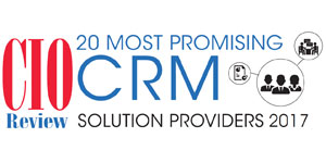 20 Most Promising CRM Solution Providers 2017