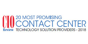 20 Most Promising Contact Center Technology Solution Providers - 2018