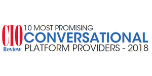 10 Most Promising Conversational Platform Providers - 2018