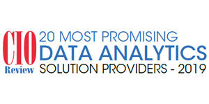 20 Most Promising Data Analytics Solution Providers - 2019