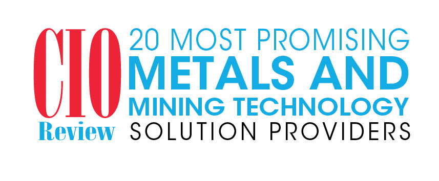 Top 20 Metals and Mining Technology Companies - 2019