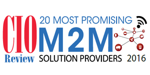 20 Most Promising M2M Solutions Providers - 2016