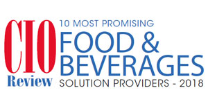 10 Most Promising Food and Beverages Solution Providers - 2018