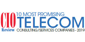 10 Most Promising Telecom Consulting/Services Companies - 2019