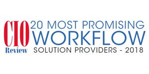 20 Most Promising Workflow Solution Providers - 2018