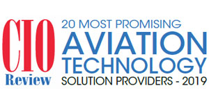 20 Most Promising Aviation Technology Solution Providers – 2019