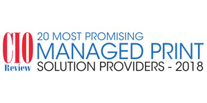 20 Most Promising Managed Print Solution Providers - 2018