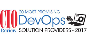 20 Most Promising DevOps Solution Providers - 2017