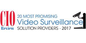Top 20 Video Surveillance Companies - 2017