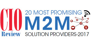 20 Most Promising M2M Solution Providers - 2017