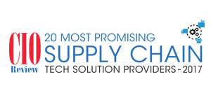 20 Most Promising Supply Chain Tech Solution Providers - 2017