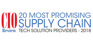 20 Most Promising Supply Chain Tech Solution Providers - 2018