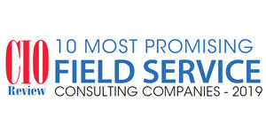 10 Most Promising Field Service Consulting Companies - 2019