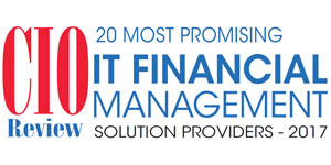 20 Most Promising IT Financial Management Solution Providers - 2017