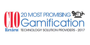 20 Most Promising Gamification Technology Solution Providers 2017