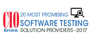 20 Most Promising Software Testing Solution Providers - 2017