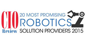20 Most Promising Robotics Solution Providers 2015