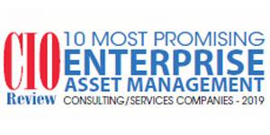 10 Most Promising Enterprise Asset Management Consulting/Services Companies - 2019