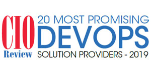 20 Most Promising DevOps Solution Providers - 2019
