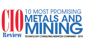 10 Most Promising Metals and Mining Technology Consulting/Services Companies - 2019