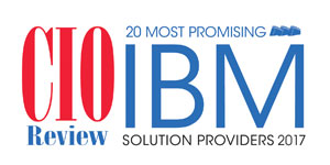 20 Most Promising IBM Solution Providers - 2017