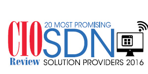 20 Most Promising SDN Solution Providers - 2016