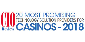 20 Most Promising Technology Solution Providers for Casinos - 2018