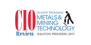 20 Most Promising Metals & Mining Technology Solution Providers - 2017
