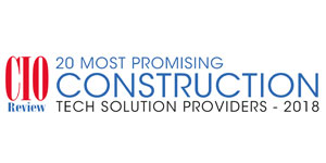 20 Most Promising Construction Tech Solution Providers - 2018
