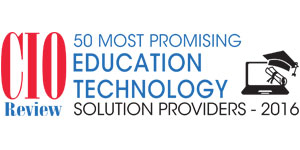 50 Most Promising Education Technology Solution Providers - 2016