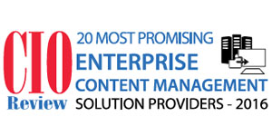 20 Most Promising Enterprise Content Management Solution Providers 2016