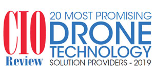 20 Most Promising Drone Technology Solution Providers - 2019