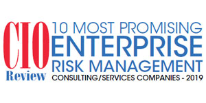 10 Most Promising Enterprise Risk Management Consulting/ Services Companies - 2019