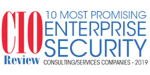 Top 10 Enterprise Security Consulting/Services Companies - 2019