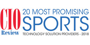 20 Most Promising Sports Technology Solution Providers - 2018