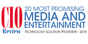 Top 20 Media and Entertainment Technology Companies - 2018