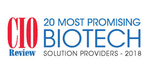 20 Most Promising Biotech Solution Providers - 2018
