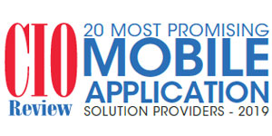 20 Most Promising Mobile Application Solution Providers - 2019