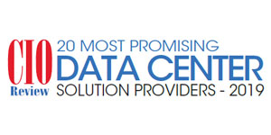 20 Most Promising Data Center Solution Providers - 2019