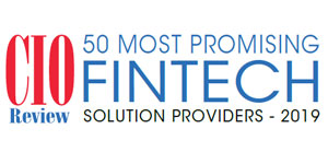 50 Most Promising FinTech Solution Providers - 2019