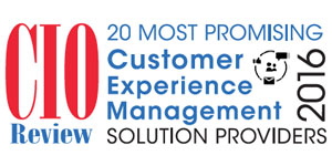 20 Most Promising Customer Experience Management Solution Providers 2016