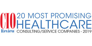 20 Most Promising Healthcare Consulting/Service Companies - 2019