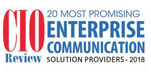 20 Most Promising Enterprise Communication Solution Providers - 2018