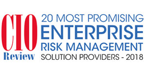 20 Most Promising Enterprise Risk Management Solution Providers - 2018