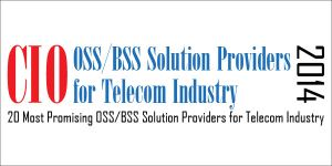 20 Most Promising OSS/BSS Solution Providers for Telecom Industry