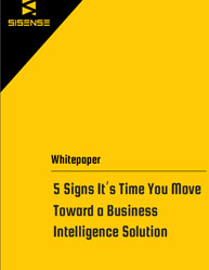 5 Signs It's Time You Move Toward a Business Intelligence Solution