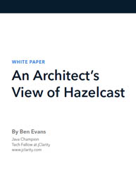 An Architect's View of Hazelcast