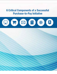 6 Critical Components of a Successful Purchase-to-Pay Initiative